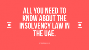 Read more about the article All you need to know about the Insolvency Law in the UAE.