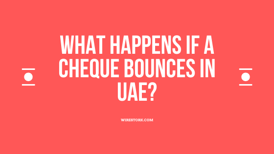Read more about the article What happens if a Cheque bounces in UAE?