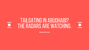 Read more about the article Tailgating in Abudhabi? The Radars are watching.